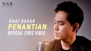 KHAI BAHAR   PENANTIAN (OFFICIAL LYRIC VIDEO)