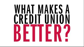 The 5 Reasons Why A Credit Union Is For You