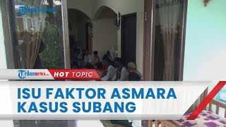 Faktor Asmara Jadi Isu Kasus Pembunuhan di Subang, Yoris sebut Tuti dan Mimin Sering Konflik