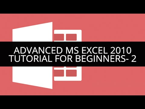 Advanced MS Excel 2010 for Beginners - 2 | Edureka - YouTube