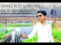 Naino ki sifarish hai Dil ki ye Guzarish hai Song - Rajdeep Soni - Heart Tuching Video - Best