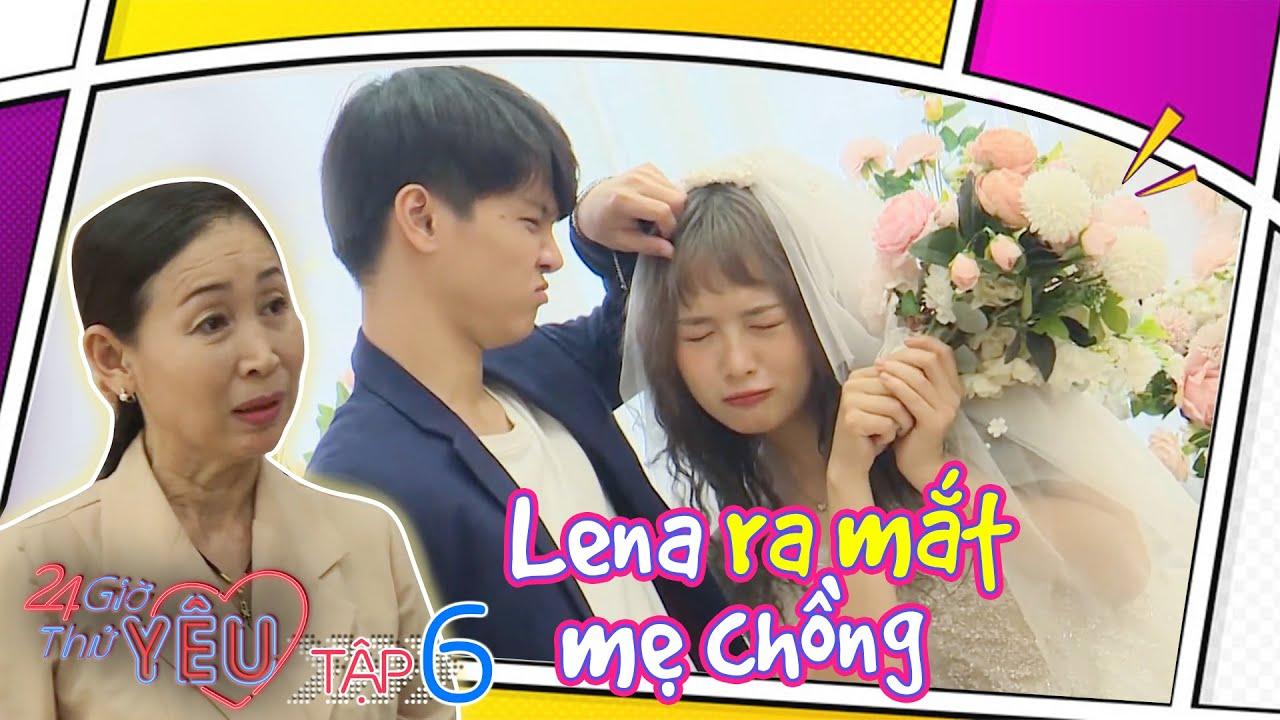 24H Thử Yêu | Mùa 2 | Tập 6: Má chồng Lena giả làm nhân viên thử lòng con dâu và cái kết thót tim