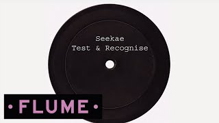 "Video thumbnail of ""Seekae - Test & Recognise (Flume Re-Work)"""