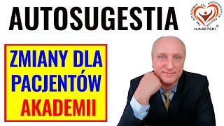 AUTOSUGESTIA – Zmiany dla pacjentów Akademii. Aleksander Haretski