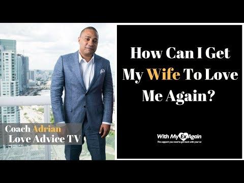 How To Make My Wife Love Me Again