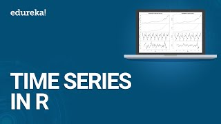 Time Series In R | Time Series Forecasting | Time Series Analysis | Data Science Training | Edureka