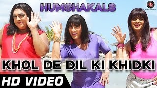 Khol De Dil Ki Khidki - Song Video - Humshakals