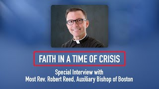 Faith in a Time of Crisis: Special Interview with Bishop Robert Reed