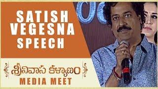 Satish Vegesna Speech - Srinivasa Kalyanam Media Meet - Nithiin, Raashi Khanna