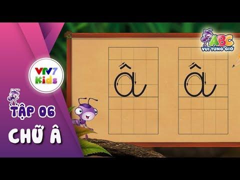 """Bé học chữ """"Â"""""""