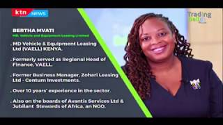Focus on MD, Vehicle and Equipment Leasing Limited, Bertha Mvati | Trading Bell