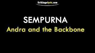Sempurna Lirik   Andra And The Backbone