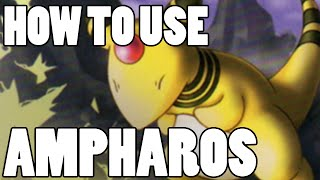 Ampharos  - (Pokémon) - How To Use: Mega Ampharos and Ampharos! Ampharos Strategy Guide ORAS / XY - Truly Outrageous