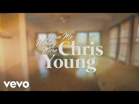 Chris Young - Leave Me Wanting More (Lyric Video)