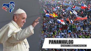 #panamavlog: Spotkanie z Franciszkiem