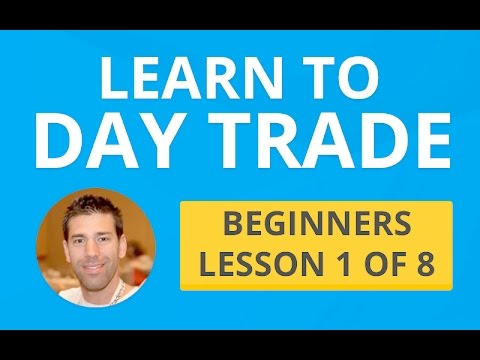 Learn to Day Trade – Beginners Lesson 1 of 8