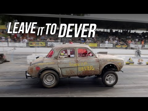 Leave It To Dever - Straight 6 Gasser!