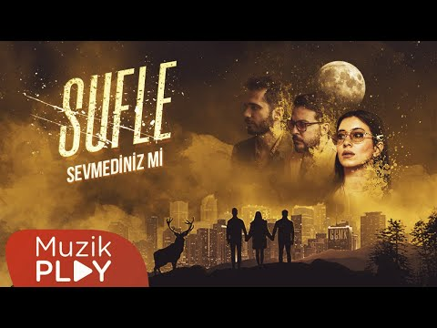 Sufle - Sevmediniz mi (Official Audio) Sözleri