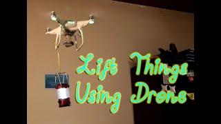 Lift Things Using Drone || Dji Phantom 4