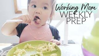 TONS OF MEAL PREP!   Working Mom Weekly Prep