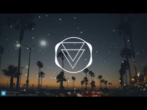 G-Eazy & Kehlani - Good Life (ezvlx. Remix) [The Fate of the Furious soundtrack]