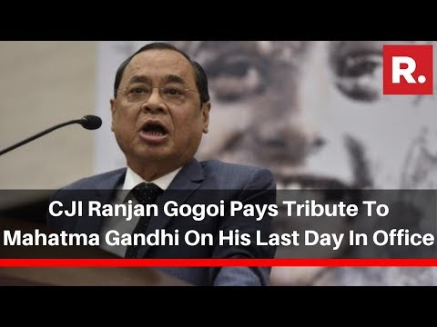 CJI Ranjan Gogoi Pays Tribute Tto Mahatma Gandhi On His Last Day In Office