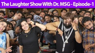 The Laughter Show with Dr MSG - Episode 1 | Saint Dr. MSG Insan | Honeypreet Insan