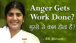 Anger Gets Work Done? 6a: BK Shivani (English Subtitles)