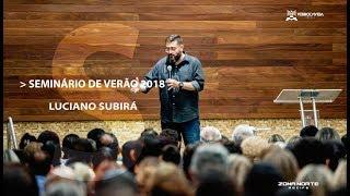 SEMINÁRIO DE VERÃO 2018 | INTEGRIDADE | Luciano Subirá | 27/01/2018