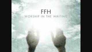 FFH - Jesus I'm Resting, Resting