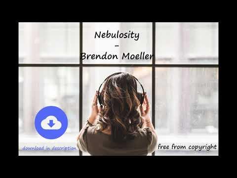 Nebulosity - Brendon Moeller [no copyright music] [free download]