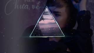 Em Vẫn Chưa Về (Remix)