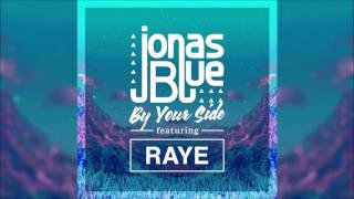 JONAS BLUE feat. RAYE - By Your Side (Original Radio Edit) HQ