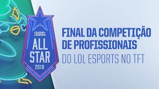 All-Star - Dia 3 | Final da Competição de Profissionais do LoL Esports no TFT