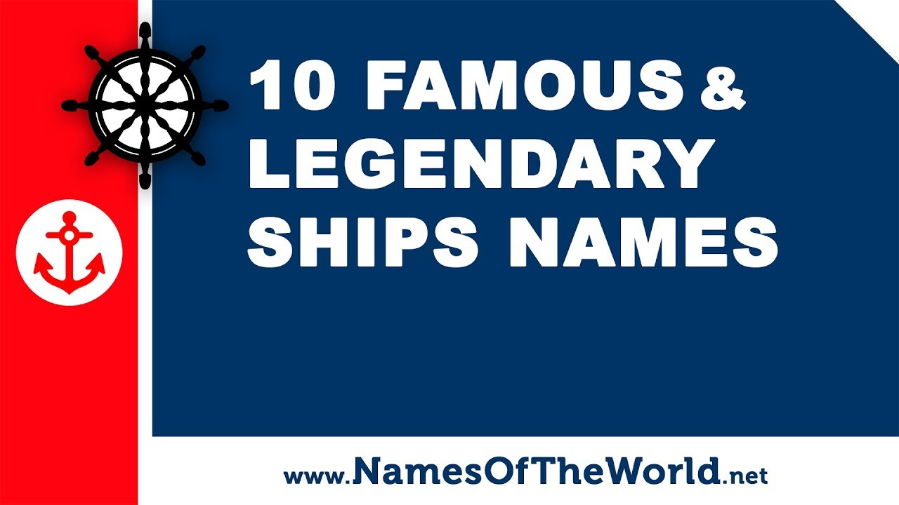 10 famous and legendary ships names - the best names for your boat - www.namesoftheworld.net