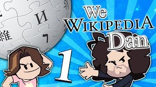 We Wikipedia Dan: The Early Years - PART 1 - Game Grumps