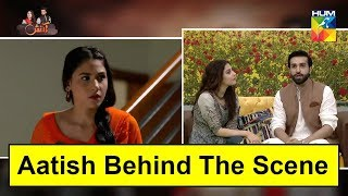 Aatish Behind The Scene | BTS | Azfer Rehman & Hina Altaf | Hum Backstage