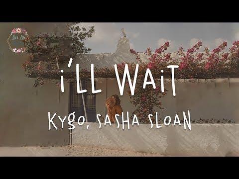 Kygo, Sasha Sloan - I'll Wait (Lyric Video)