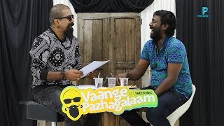 Vijay Vasanth | Vaange Pazhagalaam With Sreesonic | Episode 8
