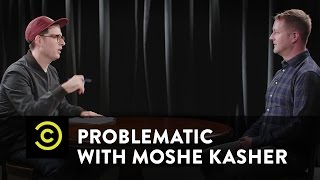 Problematic with Moshe Kasher - How Do You Exist? - A Gay Republican
