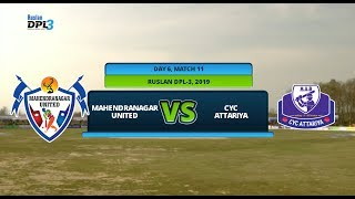 🔴 RUSLAN DPL 3 🏏 || MAHENDRANAGAR UNITED Vs. CYC ATTARIYA || LIVE || DAY 6 MATCH 11