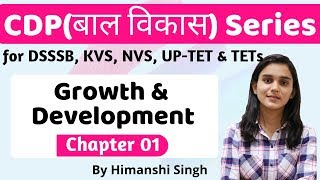 Growth & Development | Lesson-01 | Child Development & Pedagogy for CTET, DSSSB, KVS, UP-TET-2019
