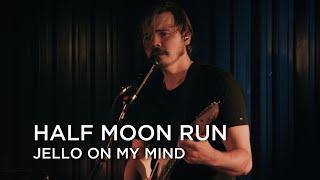 Half Moon Run   Jello on my Mind   CBC Music
