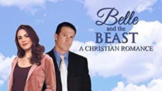 Belle and the Beast: A Christian Romance (2007) | Full Movie | Summer Naomi Smart | Matthew Reese