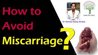 Prevent Miscarriage - 4 Simple & Effective Ways to Avoid | Dr. Richika Sahay Shukla