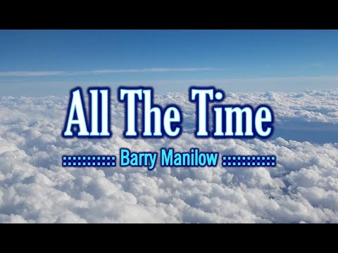 All The Time - Barry Manilow (KARAOKE VERSION)