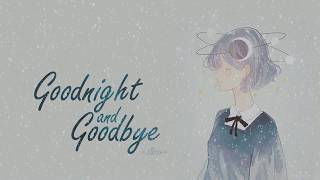Goodnight And Goodbye - Mree | [Lyrics + Vietsub]