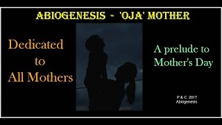 'Oja' - Mother - Dedicated to All Mothers - abiogenesis