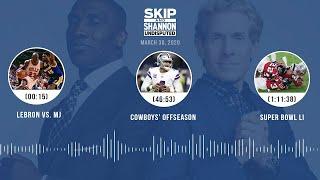 LeBron vs. MJ, Cowboys' offseason, Super Bowl LI (3.30.20) | UNDISPUTED Audio Podcast
