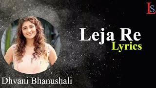 Dhvani Bhanushali | Leja Re(Lyrics) Full Song - YouTube